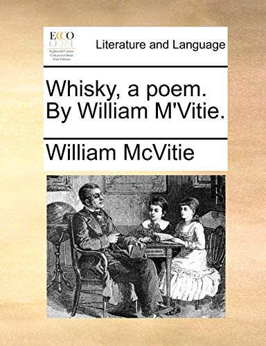 Whisky, a Poem. by William M'Vitie
