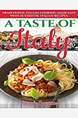 A Taste of Italy: Traditional Italian Cooking Made Easy with Authentic Italian Recipes (Best Recipes from Around the World) ペーパーバック