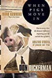 [(When Pigs Move in)] [By (author) Don Dickerman ] published on (March, 2009)