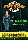 Marlon, el número 10: Las Fieras del Fútbol Club 10 (Las Fieras Futbol Club)