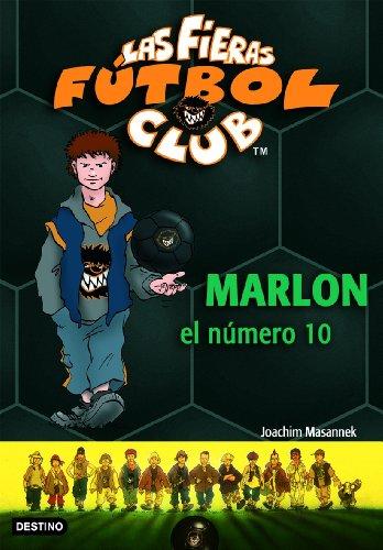 Marlon, el número 10: Las Fieras del Fútbol Club 10 (Fieras Futbol Club)