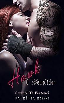 Hawk: O Demolidor - Sempre Te Pertenci por [Patrícia Rossi]