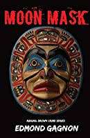 The Moon Mask (Abigail Brown Crime)