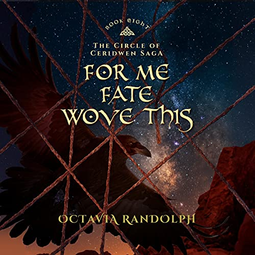 For Me Fate Wove This: The Circle of Ceridwen Saga, Book 8