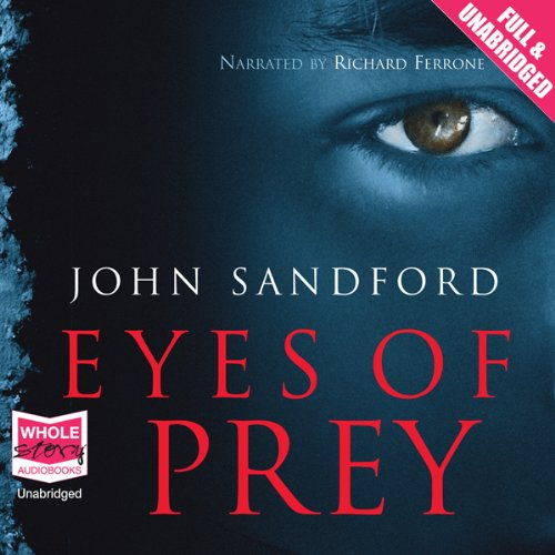 Eyes of Prey     A Lucas Davenport Mystery, Book 3              By:                                                                                                                                 John Sandford                               Narrated by:                                                                                                                                 Richard Ferrone                      Length: 14 hrs and 2 mins     7 ratings     Overall 4.9