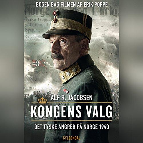 Kongens valg: Det tyske angreb på Norge 1940 cover art