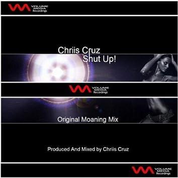 Shut Up (Original Moaning Mix)
