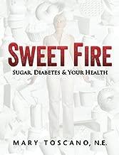 Sweet Fire: Sugar, Diabetes & Your Health