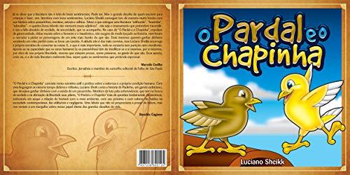 O PARDAL E O CHAPINHA (Portuguese Edition)