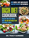 DASH DIET COOKBOOK: 600+ Quick, Easy and Healthy Dash Diet Recipes for Beginners: Healthy and...