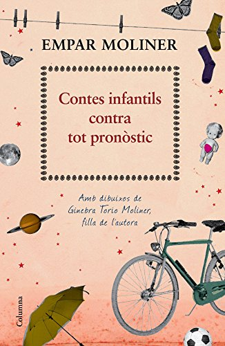 Contes infantils contra tot pronòstic: Amb il·lustracions de Ginebra Torío Moliner, filla de l'autora (Clàssica) (Catalan Edition)