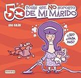 50 cosas que no soporto de mi marido (Sin rodeos) (Spanish Edition)