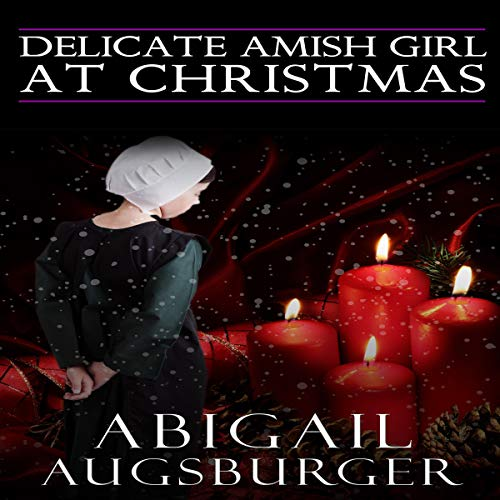Delicate Amish Girl at Christmas audiobook cover art