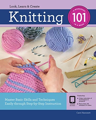 Knitting 101: Master Basic Skills and Techniques Easily Through Step-by-Step Instruction