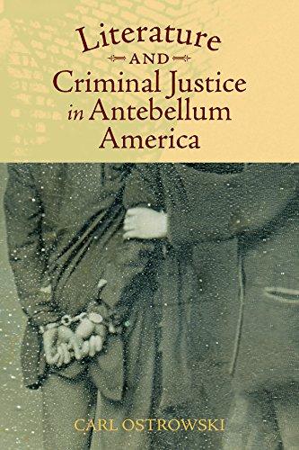Literature and Criminal Justice in Antebellum America