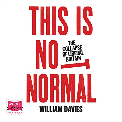 This Is Not Normal: The Collapse of Liberal Britain cover art