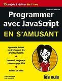 Programmer en s'amusant avec JavaScript 2e éd pour les Nuls