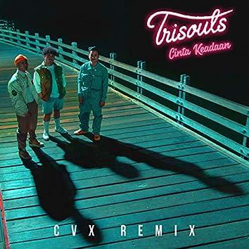 Cinta Keadaan (CVX Remix)