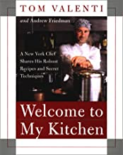 Welcome to My Kitchen: A New York Chef Shares His Robust Recipes and Secret Techniques