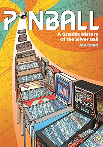 Pinball: A Graphic History of the Silver Ball