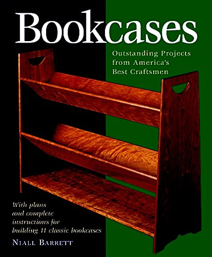 Bookcases: Eleven Outstanding Projects by America's Best Craftsmen (Step-By-Step Furniture)