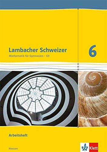 Lambacher Schweizer - Ausgabe für Hessen / Arbeitsheft mit Lösungsheft 6. Schuljahr (für G9) (Lambacher Schweizer. Ausgabe für Hessen ab 2013)
