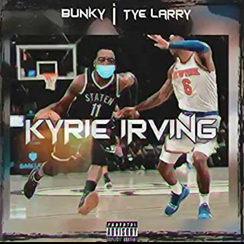 Kyrie Irving(Swervin') [feat. TyeLarry]