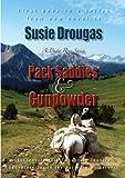 Pack Saddles & Gunpowder (Dusty Rose Series Book 1) (English Edition)