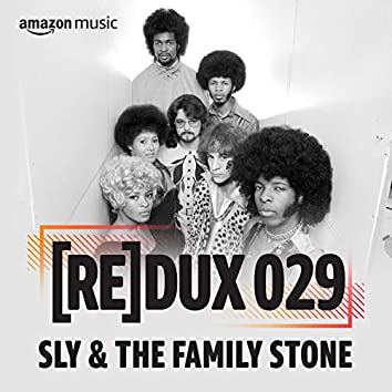 REDUX 029: Sly & The Family Stone