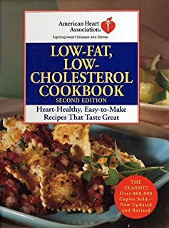 American Heart Association Low-Fat, Low-Cholesterol Cookbook, Second Edition: Heart-Healthy, Easy-to-Make Recipes That Taste Great