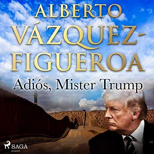 Diseño de la portada del título Adiós, Mister Trump