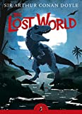 The Lost World: Being an Account of the Recent Amazing Adventures of Professor E. Challenge (Puffin Classics) (English Edition)