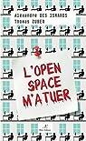 L'Open Space m'a tuer par Isnards