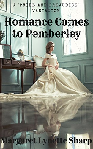 Romance Comes to Pemberley: Longbourn Stories 11 to 19 (From Longbourn to Pemberley Book 2) by [Margaret Lynette Sharp]