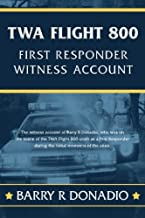 TWA Flight 800 FIRST RESPONDER WITNESS ACCOUNT: The witness account of Barry R Donadio, who was on the scene of the TWA Fl...