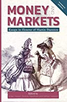 Money and Markets: Essays in Honour of Martin Daunton (People, Markets, Goods: Economies and Societies in History)