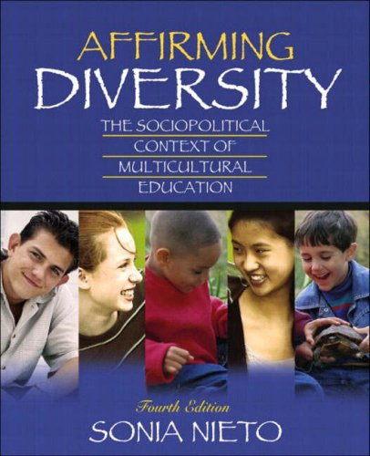 Affirming Diversity: The Sociopolitical Context of Multicultural Education, Fourth Edition