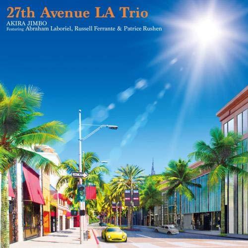 [画像:27th Avenue LA Trio Featuring Abraham Laboriel,Russell Ferrante & Patrice Rushen]