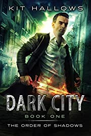 Dark City: A Morgan Rook Supernatural Thriller (The Order of Shadows Book 1)