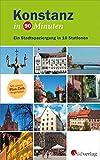 Konstanz in 90 Minuten: Ein Stadtspaziergang in 10 Stationen