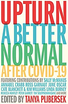 Upturn: A better normal after COVID-19 by [Tanya Plibersek]