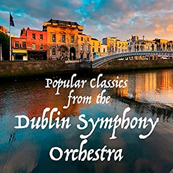 Popular Classics from the Dublin Symphony Orchestra