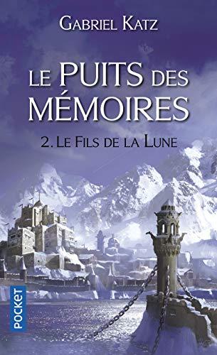 Le Puits des mémoires 2. Le Fils de la Lune (2)