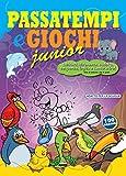 Passatempi e giochi Junior Viola. Labirinti, differenze, sudoku, sequenze, logica e tanto ...