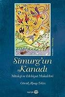 Simurg'un Kanadi; Mitoloji ve Edebiyat Makaleleri