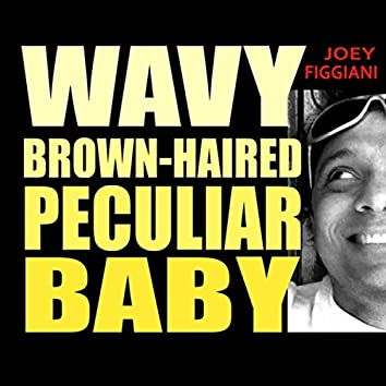 Wavy Brown-Haired Peculiar Baby