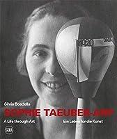 Sophie Taeuber-arp: A Life Through Art