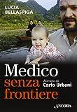 Medico senza frontiere. Ritratto di Carlo Urbani