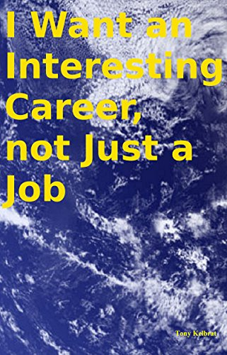 I Want an Interesting Career, not Just a Job