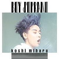 Boy Soprano by MIHARU KOSHI (2015-12-16)